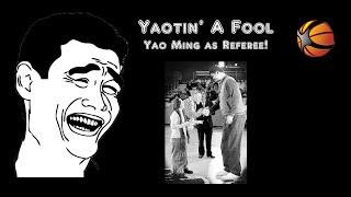 Yaotin' a Fool | Yao Ming Worst Referee Ever!