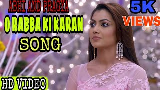 o rabba ki karan song | kumkum bhagya song | abhi and pragya | kumkum bhagya full title song