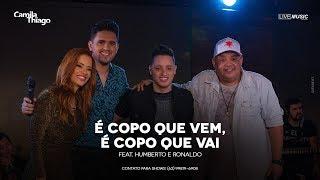 Camila e Thiago feat Humberto e Ronaldo - É copo que vem, é como que vai (DVD Partiu pra farra)