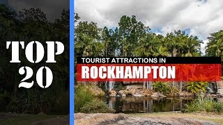 TOP 20 ROCKHAMPTON Attractions (Things to Do & See)