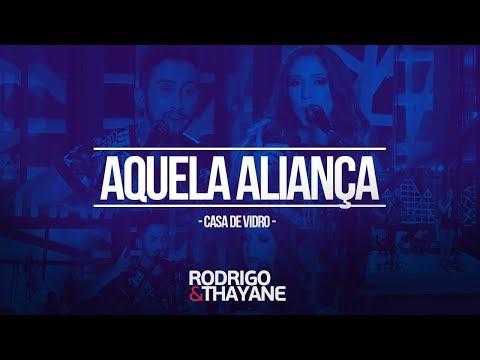 Rodrigo e Thayane - Aquela Aliança - DVD Casa de Vidro (Vídeo Oficial)
