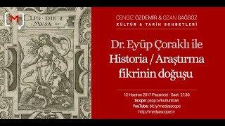 Dr. Eyüp Çoraklı ile Historia / Araştırma fikrinin doğuşu KTS #56