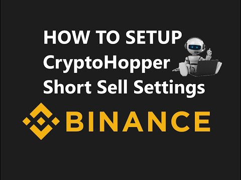 How to Setup CryptoHopper Shorting Automated Bitcoin Crypto Trading Bot Strategy on BINANCE Exchange