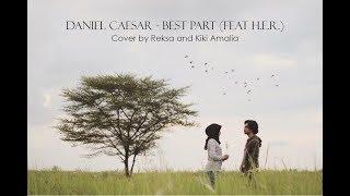 Download Lagu Daniel Caesar- Best Part (Feat H.E.R.) Cover by Reksa and Kiki Amalia Mp3