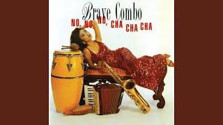 Watch Brave Combo No No No Cha Cha Cha video