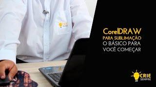 CORELDRAW BÁSICO PARA SUBLIMAÇÃO - CRIE SEMPRE