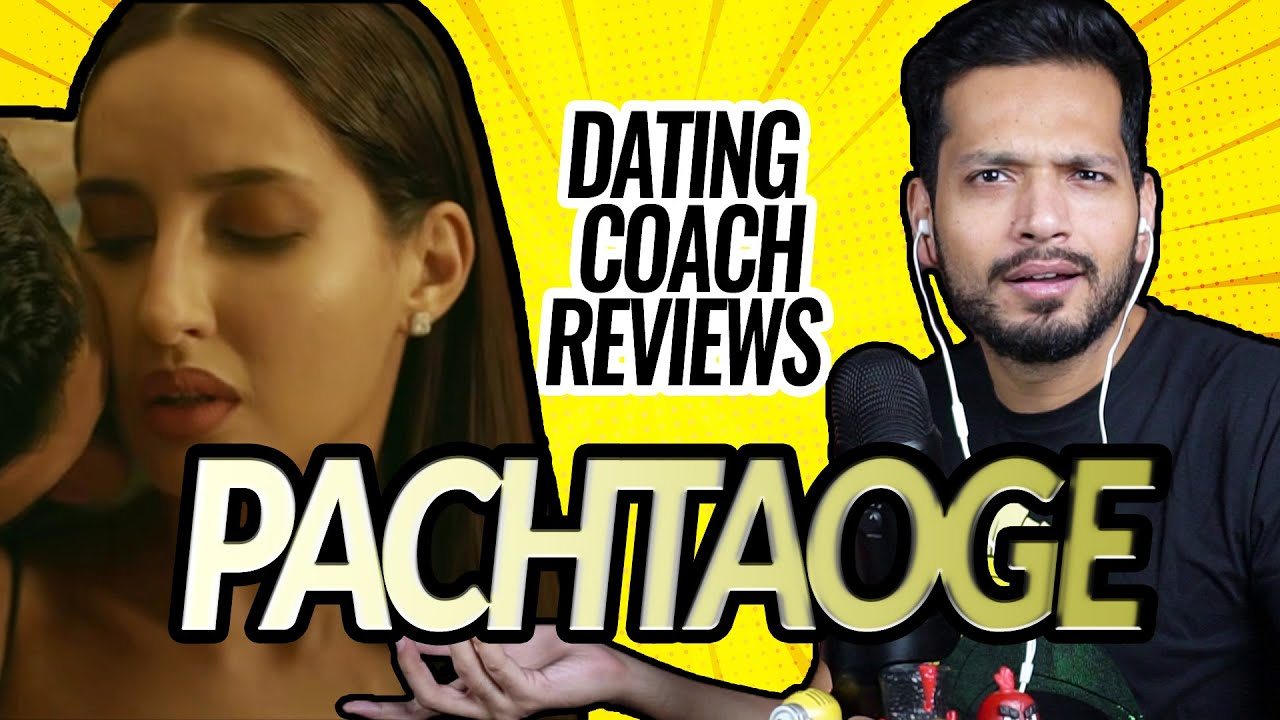 Dating Coach Reviews Pachtaoge (Episode 6) || By Arijit Singh || Ft. Nora Fatehi, & Vicky Kaushal