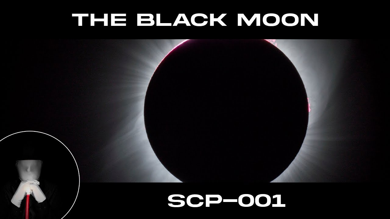 SCP-001: The Black Moon - Complete - [Universal Destruction]