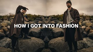 HOW I GOT INTO FASHON | Finding Your Style