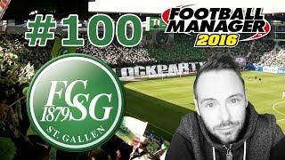 Football Manager 2016 #100 - Jubiläum gegen Young Boys Bern [Let's Play / Deutsch / FC St. Gallen]