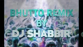 BHUTTO REMIX BY //DJ SHABBIR #HYDERABADI MARFA #DJSHABBIR