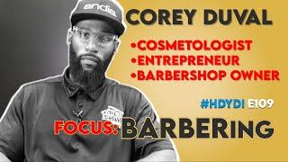 #HDYDI HOW DO YOU DO IT? S1•E9: Corey Duval
