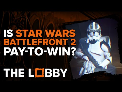 Is Battlefront 2 Pay-To-Win? - The Lobby
