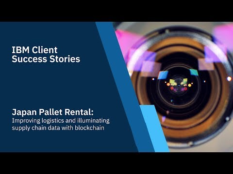 Japan Pallet Rental: Improving logistics and illuminating supply chain data with blockchain