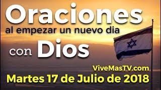 Oraciones al empezar un nuevo día con Dios | Martes 17 de J...