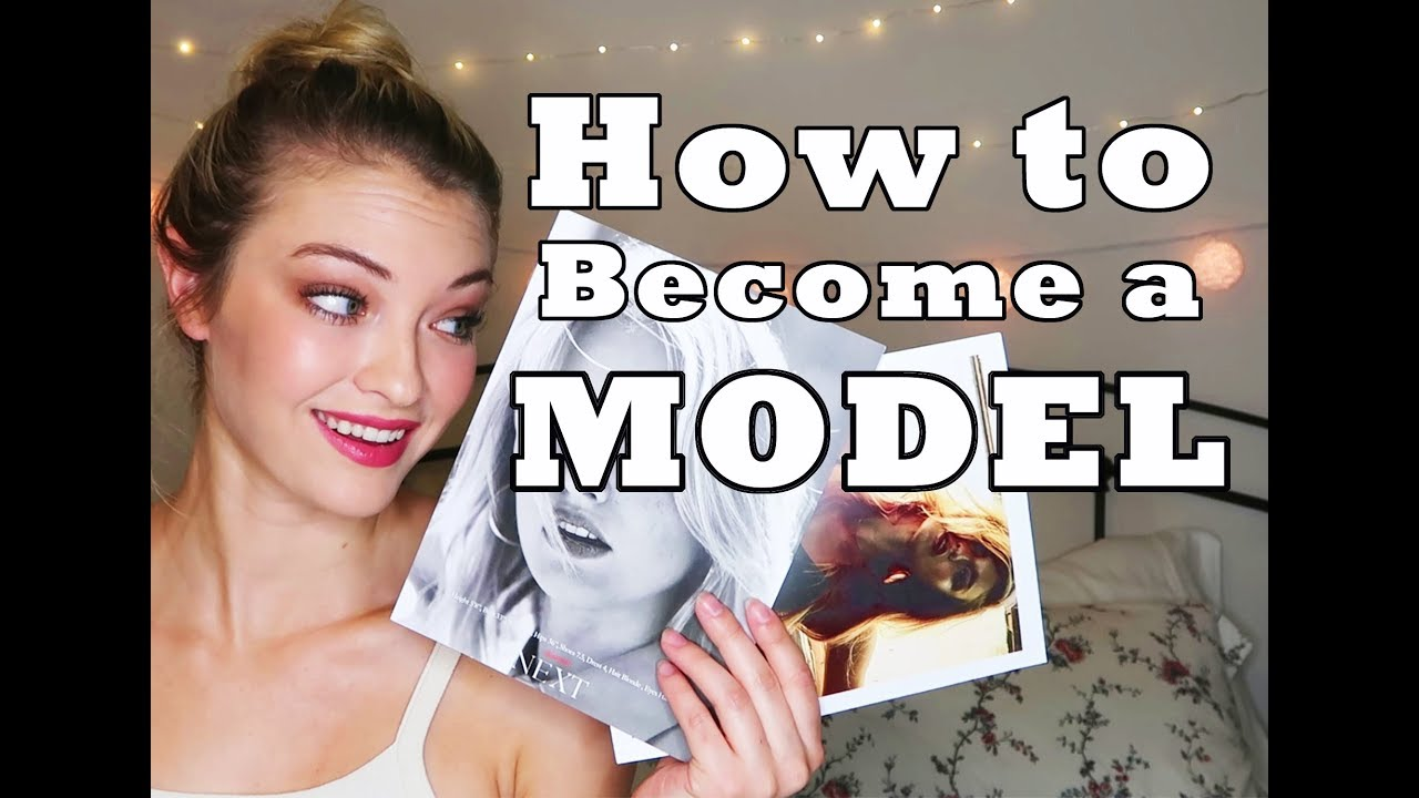 HOW TO BECOME A MODEL || Tips from America's Next Top Model