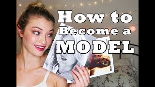 HOW TO BECOME A MODEL    Tips from America's Next Top Model