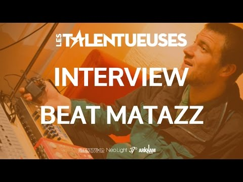 BEAT MATAZZ - Interview - Les Talentueuses