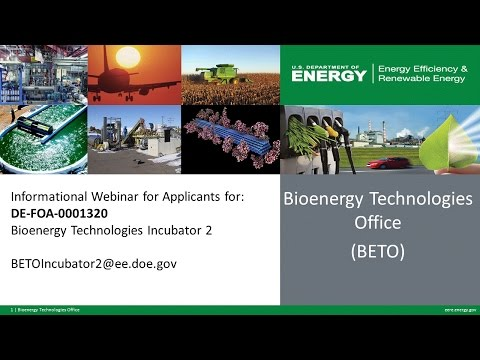 Innovative Technologies for Bioenergy Technologies Incubator 2 FOA Informational Webinar