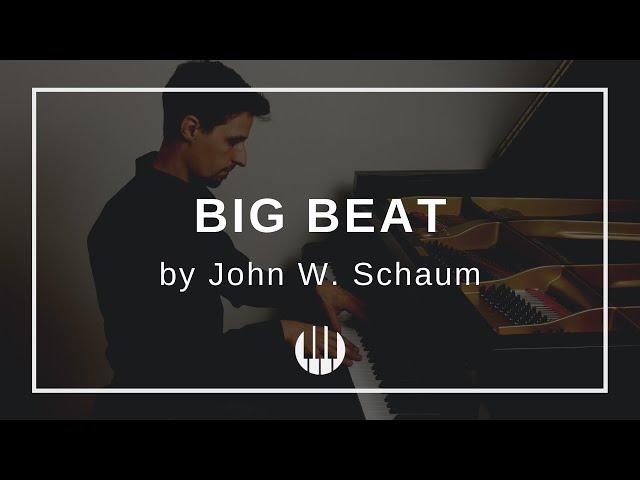 Big Beat by John W. Schaum