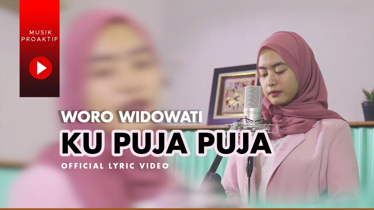 Woro Widowati - Ku Puja Puja (Official Lyric Video)