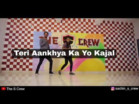 Teri Aankhya Ka Yo Kajal | Dance | Sachin Panchal ft Shraddha Thakor | The S Crew Dance Academy