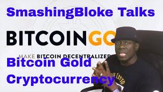 SmashingBloke Talks Bitcoin Gold Cryptocurrency