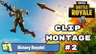 Clip Montage #2 - Fortnite Battle Royale