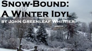 Snow-Bound: A Winter Idyl FULL Audio Book Poem by John Greenleaf Whittier - Poetry