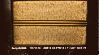 Chris Hartwig - Funky Shit [Mainground Music]