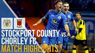 FA Trophy - Stockport County Vs Chorley FC - Match Highlights - 24.11.2018