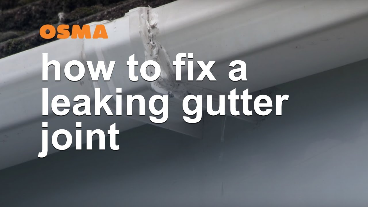 How To Fix A Leaking Gutter Joint Osma Rainwater