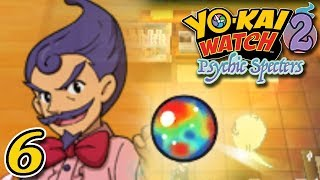 YO-KAI WATCH 2 PSYCHIC SPECTERS ~ WHIMSY GATES AND GATE GLOBES ~ Part 6 ~ Gameplay Walkthrough