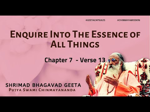 Enquire the essence (Chapter 7 Verse 13)