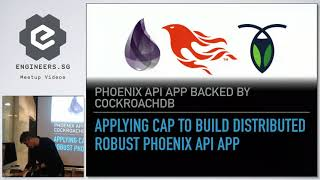 Applying CAP to build distributed robust Phoenix API app - Singapore Elixir | Erlang Meetup