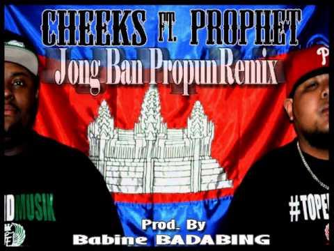 Cheeks ft. Prophet- Jong Ban Propun Remix (prod. by Babine BADABING)