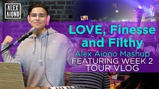 LOVE, Finesse, and Filthy | Alex Aiono Mashup FEATURING WEEK 2 TOUR VLOG