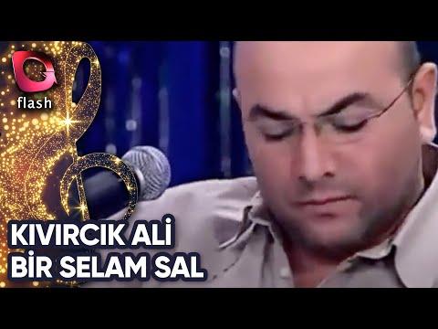 Kıvırcık Ali-Bir Selam Sal