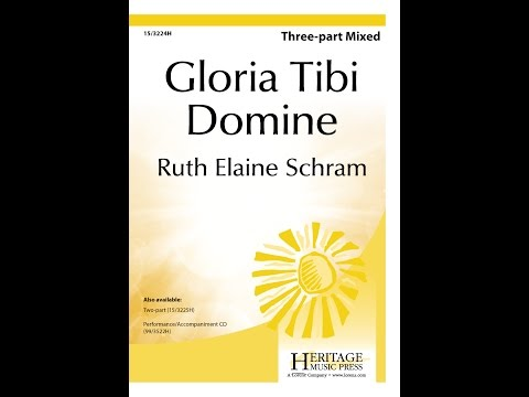 Gloria Tibi Domine (3pt Mix) - Ruth Elaine Schram