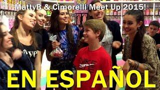 MattyB & Cimorelli Meet Up 2015! (Subtitulado en español)