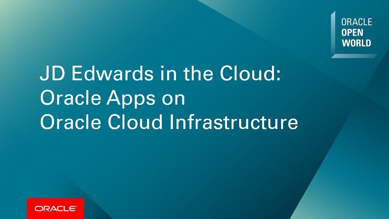 JD Edwards in the Cloud: Oracle Apps on Oracle Cloud Infrastructure