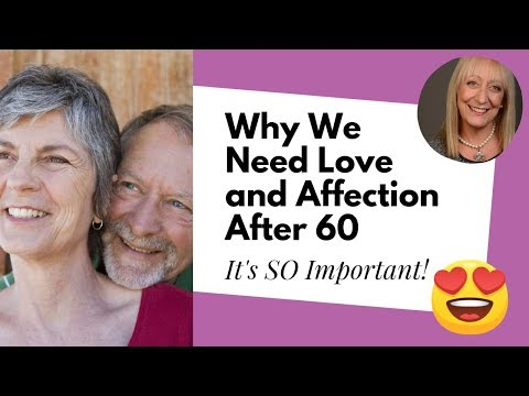 Why Do We Need Love and Affection After 60?