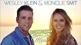 Wesley Klein & Monique Smit   Mooier Dan Mooi DJ Coenio RMX ABONNEER ME