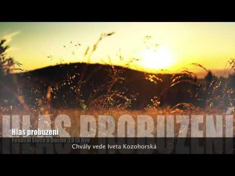 Chvály Hlas probuzení Festival Slova a Ducha 2015 - Iveta Kozohorská