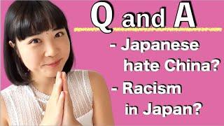 Q and A | जापानी लोग चीन से नफ़रत करते हैं ? जापान में नस्लवाद है ? जापान के रास्ते में कुत्ते हैं?