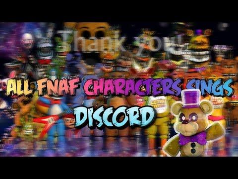 All FNAF Characters Sings Discord