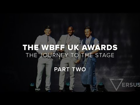 The WBFF UK Awards - The Journey To The Stage - Part Two