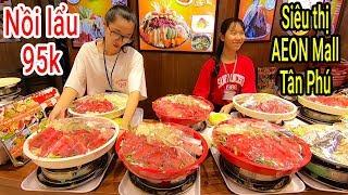 Bất ngờ với nồi Lẩu 95k Rẻ nhất Việt Nam trong siêu thị EAON Mall Tân Phú