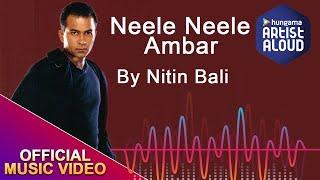 Neele Neele Ambar I Nitin Bali I ArtistAloud.com