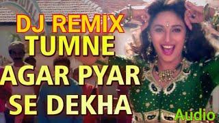 #DJ♡Remix Tumne Agar Pyar Se Dekha              #Audio